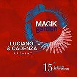 Luciano & Cadenza Present Magik Garden Festival (15th Cadenza Anniversary)