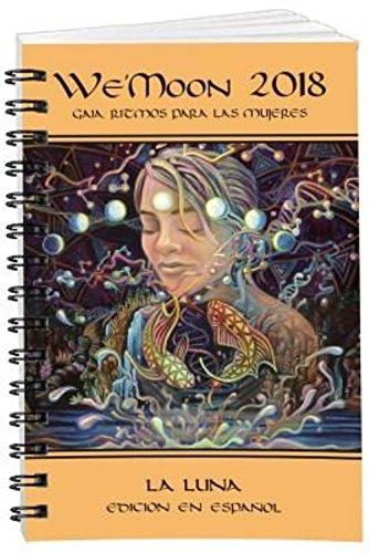 We Moon 2018 La Luna Sturdy Unbound: Gaia Rhythms for Womyn por We'Moon Collective