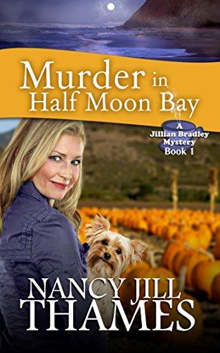 Murder in Half Moon Bay: A Jillian Bradley Mystery, Book 1 (English Edition) par Nancy Jill Thames