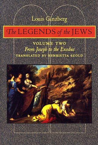 The Legends of the Jews: From Joseph to the Exodus