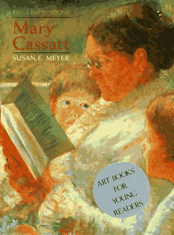 MARY CASSATT A FIRST IMPRESSIONS BOOK par Susan Meyer