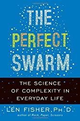 The Perfect Swarm: The Science of Complexity in Everyday Life by Len Fisher (2009-12-08)