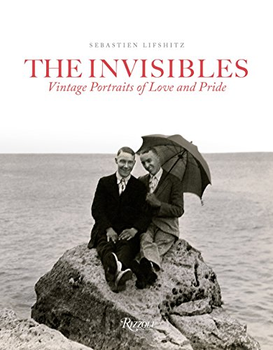 The Invisibles: Vintage Portraits of Love and Pride. Gay Couples in the Early Twentieth Century por Sebastien Lifshitz