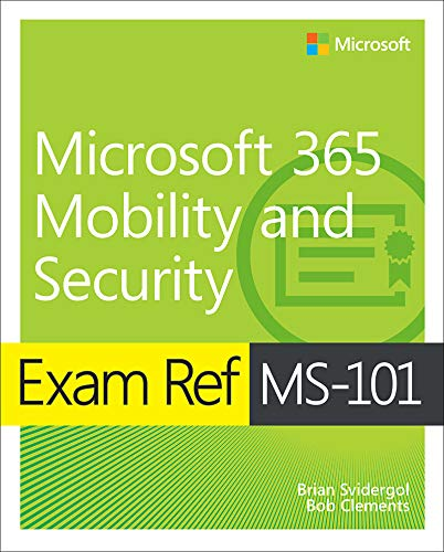 Exam Ref MS-101 Microsoft 365 Mobility and Security (English Edition)