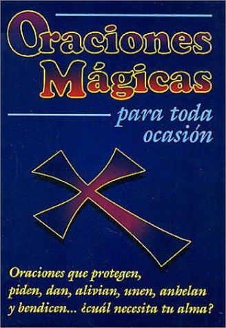 Oraciones Magicas Para Toda Ocasion