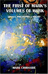 The First of Mark's Volumes of Mark: Quotes, Philosophy & Poetry