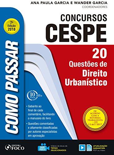 Como passar em concursos CESPE: direito urbanístico: 20 questões de direito urbanístico (Portuguese Edition) por Wander Garcia