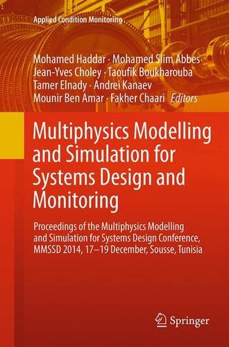 Multiphysics Modelling and Simulation for Systems Design and Monitoring: Proceedings of the Multiphysics Modelling and Simulation for Systems Design ... Mmssd 2014, 17-19 December, Sousse, Tunisia