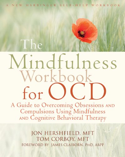 The Mindfulness Workbook for OCD: A Guide to Overcoming Obsessions and Compulsions Using Mindfulness and Cognitive Behavioral Therapy (New Harbinger Self-help Workbooks) (English Edition)