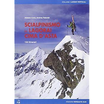 Scialpinismo In Lagorai E Cima D'asta. 150 Itinerari