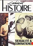 Cahiers d'Histoire (Revue d'Histoire Critique) Sexualité et Dominations Épuisé