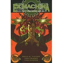Ex Machina, Tome 1 : Les cent premiers jours