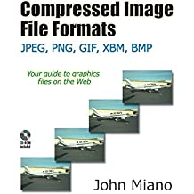 Compressed Image File Formats, w. CD-ROM: JPEG, PNG, GIF, XBM, BMP (Siggraph Series)