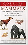 Cover of: Collins Field Guide – Mammals of Africa including Madagascar (Collins Pocket Guide) | Theodor Haltenorth, Helmut Diller