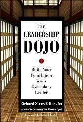 The Leadership Dojo: Build Your Foundation as an Exemplary Leader