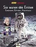 TREFF Schülerwissen: 2004. Sie waren die Ersten - Entdecker, Erfinder,...