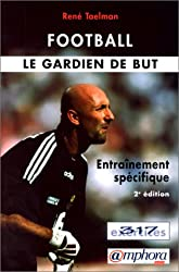 Football : Le gardien de but. Entraînement spécifique