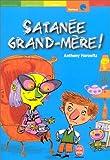 """Afficher """"Satanee grand-mere !"""""""
