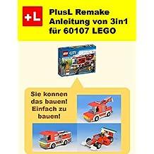 PlusL Remake Anleitung von 3in1 für 60107 LEGO: Sie konnen die 3in1 für 60107 LEGO aus Ihren eigenen Steinen zu bauen! (German Edition)