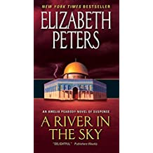 A River in the Sky: An Amelia Peabody Novel of Suspense