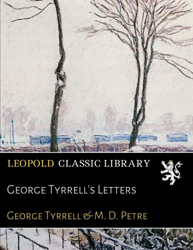 George Tyrrell's Letters por George Tyrrell
