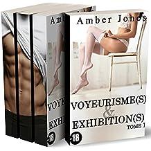 Voyeurisme(s) & Exhibition(s)  (L'INTÉGRALE) : (Roman Adulte, Tabou, Fantasmes, Interdit, Première Fois, New Romance X)