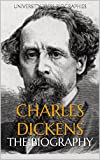 Charles Dickens: The Biography