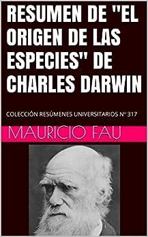 resumen de quot el origen de las especies quot de charles darwin