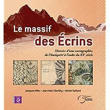 Le massif des Ecrins : Histoire d'une cartographie, de l'Antiquité à l'aube du XXe siècle