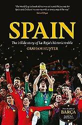 Spain: The Inside Story of la Roja's Historic Treble