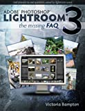 Image de Adobe Lightroom 3 - The Missing FAQ - Real Answers to Real Questions asked by Li