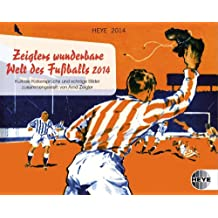 Zeiglers wunderbare Welt des Fußballs 2014. Tagesabreißkalender