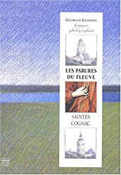 Les Parures du fleuve Saintes Cognac: Georges Lemoine, dessins-photographies