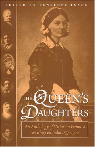 Queen's Daughters: An Anthology of Victorian Feminist Writings on India 1857-1900 por Penelope Tuson