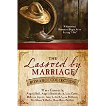 """The Lassoed by Marriage Romance Collection: 9 Historical Romances Begin After Saying """"I Do"""" (English Edition)"""