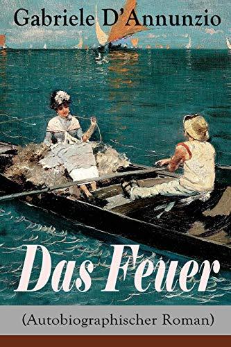 Das Feuer (Autobiographischer Roman): Die Liebe ist gebraucht kaufen  Wird an jeden Ort in Deutschland