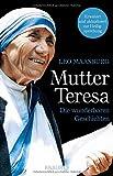 Mutter Teresa: Die wunderbaren Geschichten