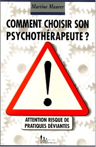 Comment choisir son psychothérapeute ? Attention, risque de pratiques déviantes