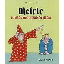 Melric. El Mago Que Perdió Su Magia (Primeras lecturas)