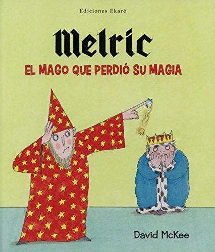 Melric. El Mago Que Perdió Su Magia (Primeras lecturas) por David Mckee