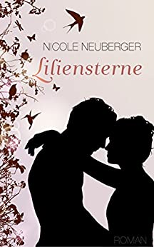 Liliensterne (German Edition) by [Neuberger, Nicole]