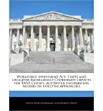 Telecharger Livres Workforce Investment ACT States and Localities Increasingly Coordinate Services for Tanf Clients But Better Information Needed on Effective Approaches Paperback Common (PDF,EPUB,MOBI) gratuits en Francaise
