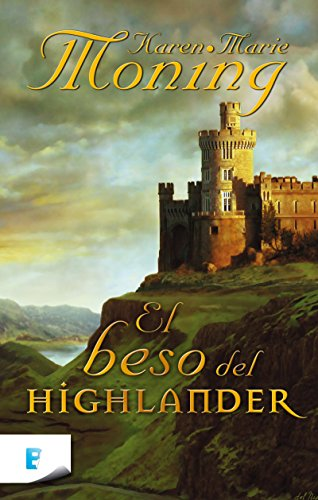El beso del Highlander por Karen Marie Moning