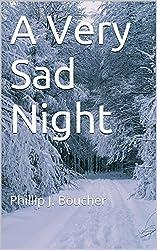 A Very Sad Night: Phillip J. Boucher