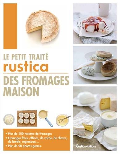 Le petit traité Rustica des fromages maison par Caroline Guézille