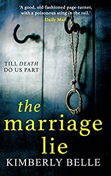 The Marriage Lie: Shockingly twisty, destined to become the most talked about psychological thriller in 2018! by [Belle, Kimberly]