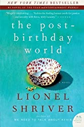 The Post-Birthday World: A Novel (P.S.) by Lionel Shriver (2008-02-26)