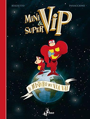 Minivip & Supervip. Il mistero del via vai