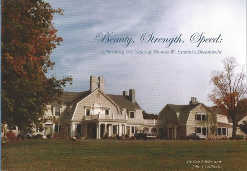 Beauty, Strength, Speed: Celebrating 100 Years of Thomas W. Lawson's Dreamwold by Carol Miles (2002-05-31)