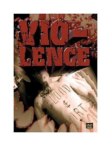Violence - Blood & Dirt [Edizione: Regno Unito]